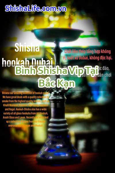 Bình Shisha Vip Tại Bắc Kạn