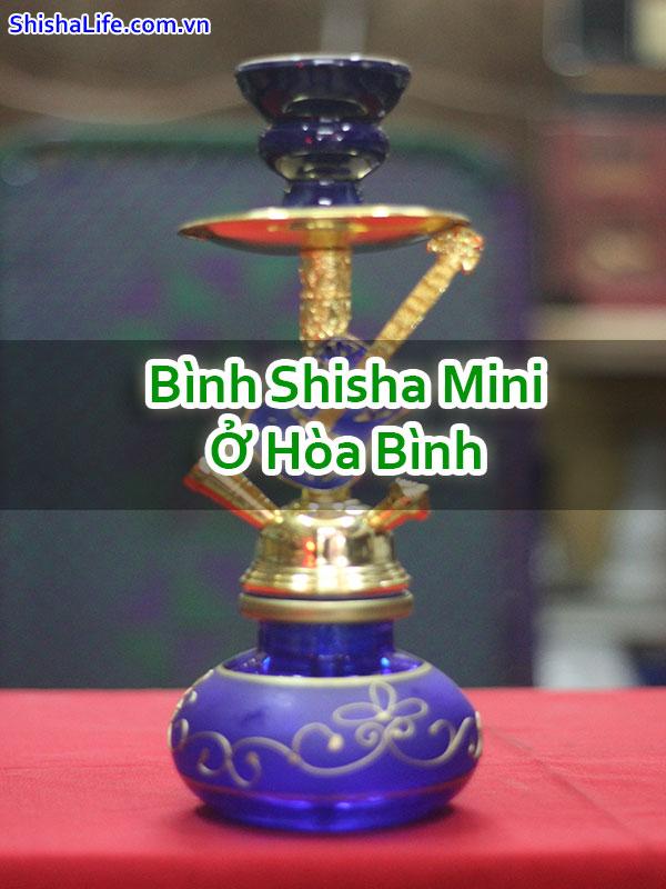 Bình Shisha Mini Ở Hòa Bình