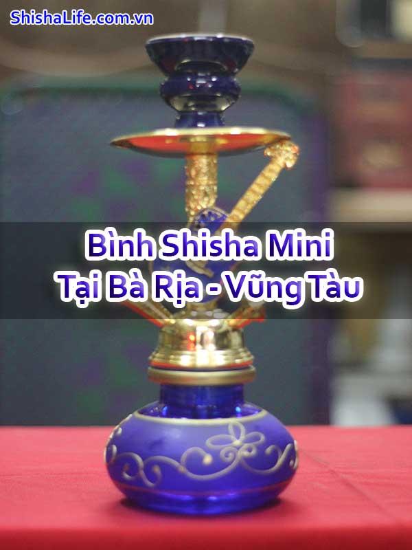 Bình Shisha Mini Tại Bà Rịa - Vũng Tàu