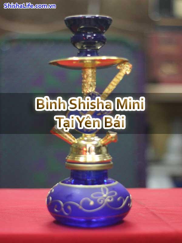 Bình Shisha Mini Tại Yên Bái