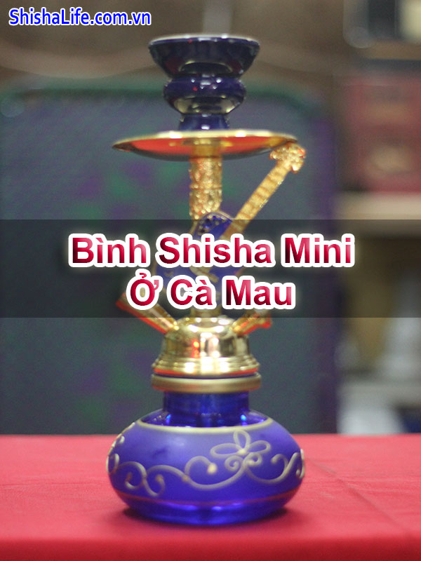 Bình Shisha Mini Ở Cà Mau