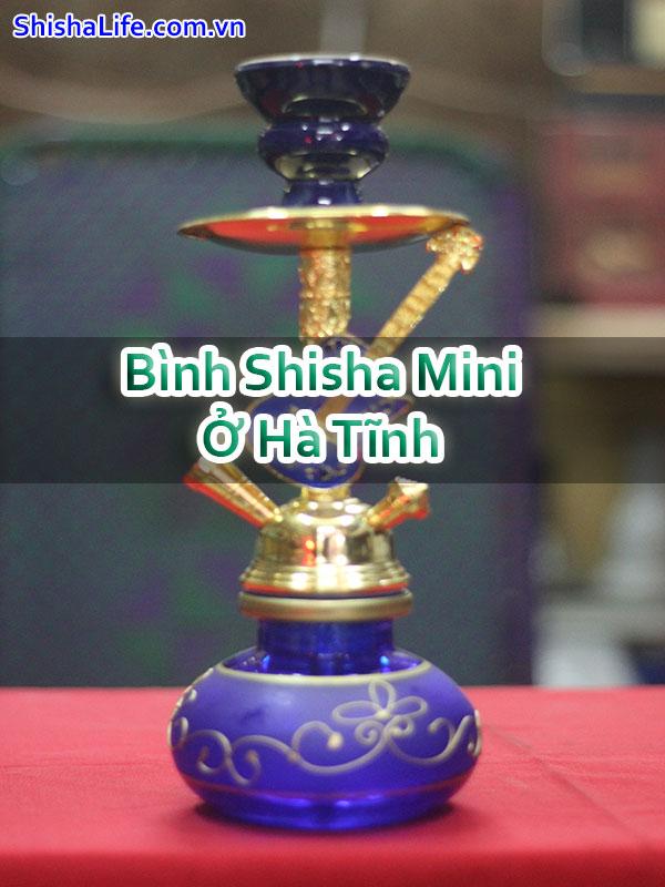 Bình Shisha Mini Ở Hà Tĩnh