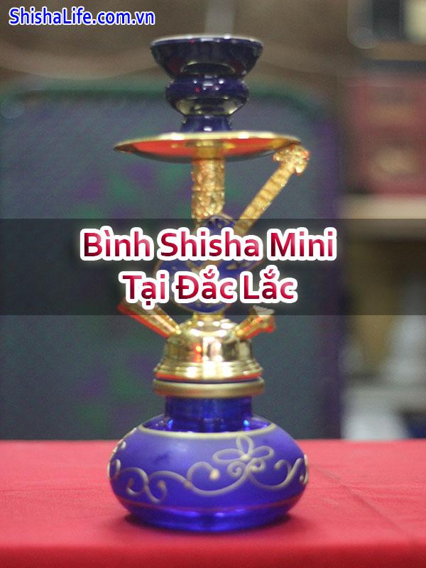 Bình Shisha Mini Tại Đắc Lắc