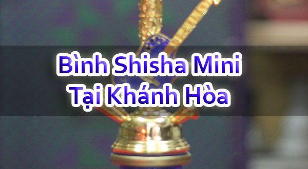 Bình Shisha Mini Tại Khánh Hòa