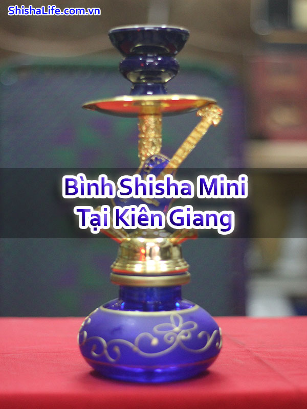 Bình Shisha Mini Tại Kiên Giang