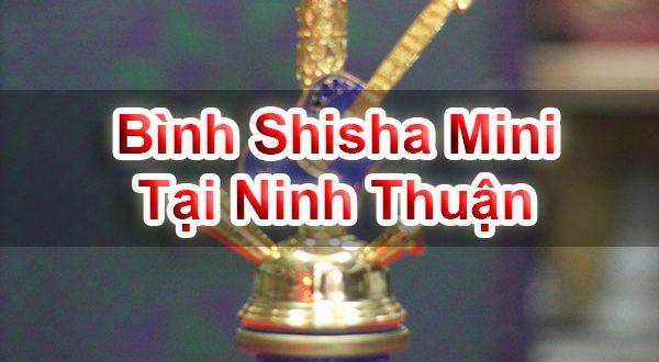 Bình Shisha Mini Tại Ninh Thuận