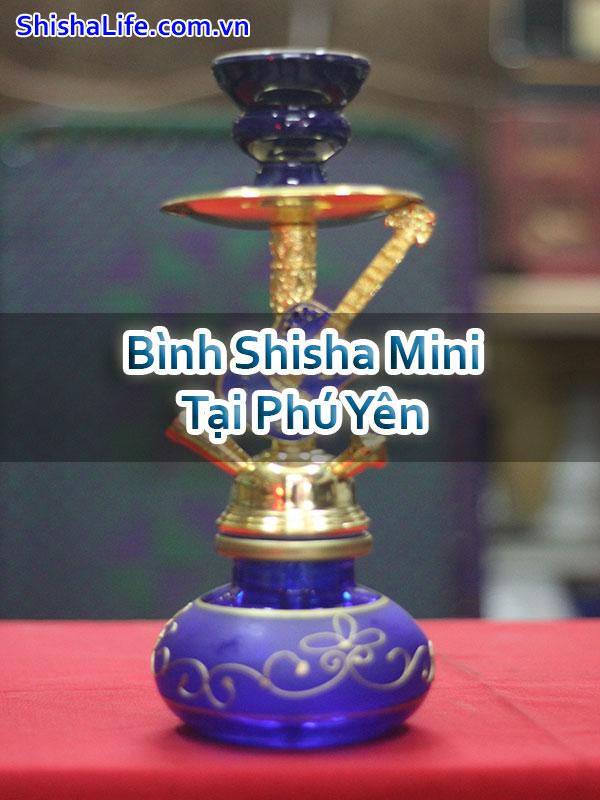 Bình Shisha Mini Tại Phú Yên