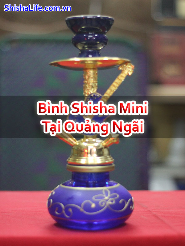 Bình Shisha Mini Tại Quảng Ngãi