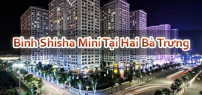 Bình Shisha Mini Tại Hai Bà Trưng