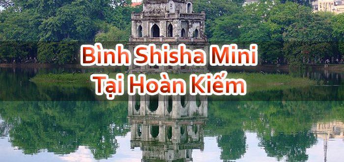 Bình Shisha Mini Tại Hoàn Kiếm