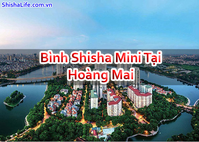 Bình Shisha Mini Tại Hoàng Mai