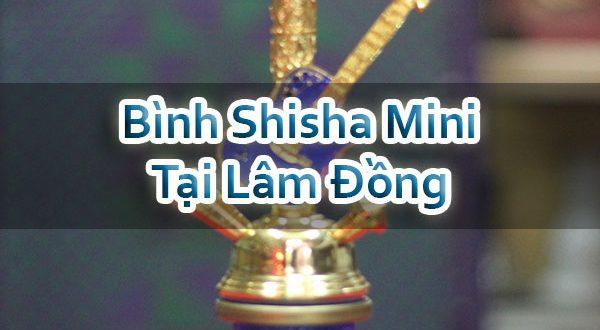 Bình Shisha Mini Tại Lâm Đồng