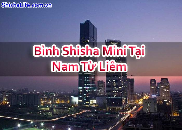 Bình Shisha Mini Tại Nam Từ Liêm