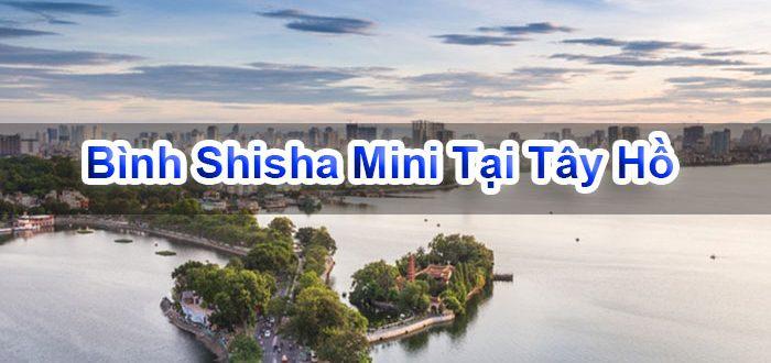 Bình Shisha Mini Tại Tây Hồ
